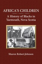 Africas Children: A History of Blacks in Yarmouth, Nova Scotia