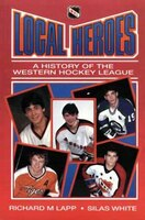 Local Heroes: A History of the Western Hockey League
