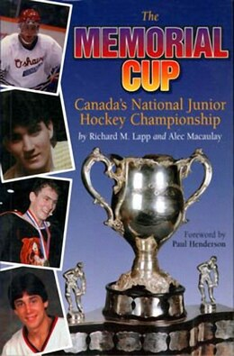 Book The Memorial Cup: Canada's National Junior Hockey Championship by Richard Lapp