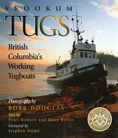 Skookum Tugs: British Columbia's Working Tugboats
