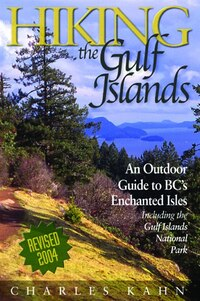 Hiking The Gulf Islands: An Outdoor Guide to BC's Enchanted Isles