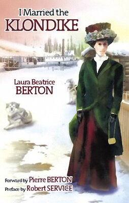 Book I Married the Klondike by Laura Beatrice Berton