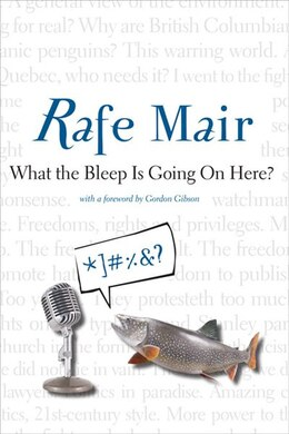 Book What The Bleep Is Going On Here? by Rafe Mair