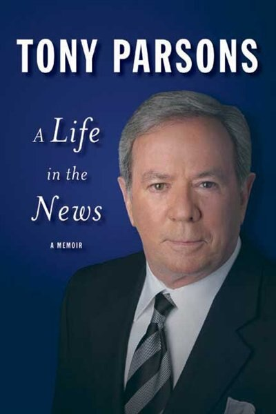 A Life In The News by Tony Parsons