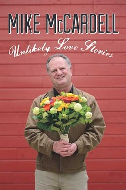 Book Unlikely Love Stories by Mike Mccardell