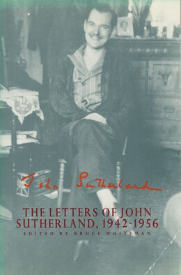 Book The Letter Of John Sutherland, 1942?1956 by Bruce Whiteman