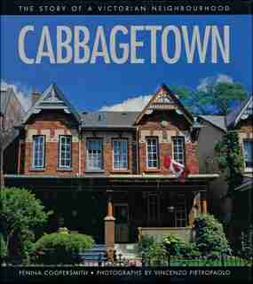 Cabbagetown: The Story of a Victorian Neighbourhood by Penina Coopersmith