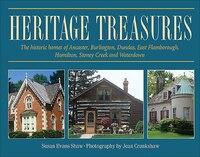 Heritage Treasures: The historic homes of Ancaster, Burlington, Dundas, East Flamborough, Hamilton…