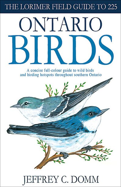 Lorimer Pocketguide to Ontario Birds by Jeffrey C. Domm