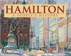 Hamilton: A People's History: A People's History