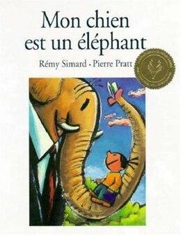 Book Mon chien est un elephant by Remy Simard