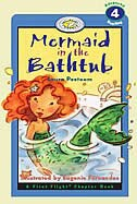 Mermaid In The Bathtub: A First Flight Chapter Book