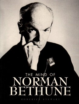 Book The Mind Of Norman Bethune by Roderick Stewart
