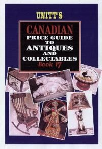 Unitt's Canadian Price Guide to Antiques and Collectables