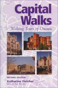 Capital Walks: Walking Tours Of Ottawa