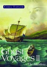 Ghost Voyages II: The Matthew: The Matthew