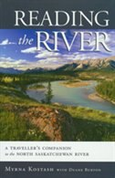 Reading The River: A Traveller's Companion to the North Saskatchewan
