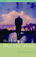 Book The Hour Of Bad Decisions by Russell Wangersky