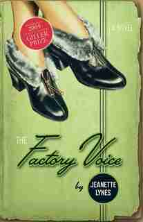 The Factory Voice: A Novel by Jeanette Lynes
