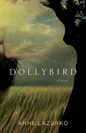 Dollybird by Anne Lazurko