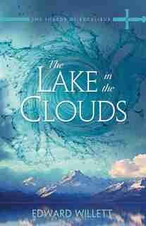 The Lake In The Clouds by Edward Willett