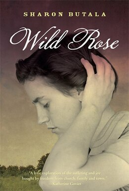 Book Wild Rose by Sharon Butala