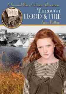 Through Flood And Fire: A Second Barr Colony Adventure by Anne Patton