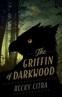 Book Griffin Of Darkwood by Becky Citra