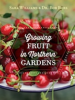 Growing Fruit In Northern Gardens