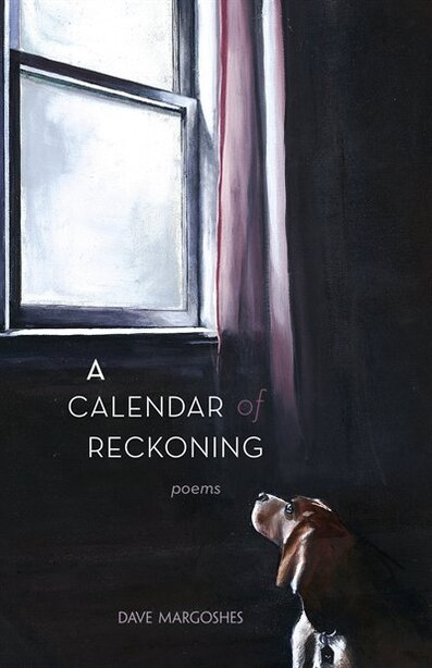 A Calendar Of Reckoning by Dave Margoshes