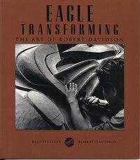 Eagle Transforming: The Art of Robert Davidson
