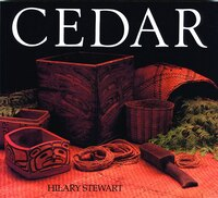 Cedar: Tree of Life to the Northwest Coast Indians