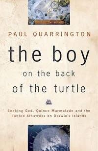 The Boy on the Back of the Turtle: Seeking God, Quince Marmelade, and the Fabled Albatross