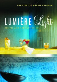 Lumiere Light: Recipes from the Tasting Bar
