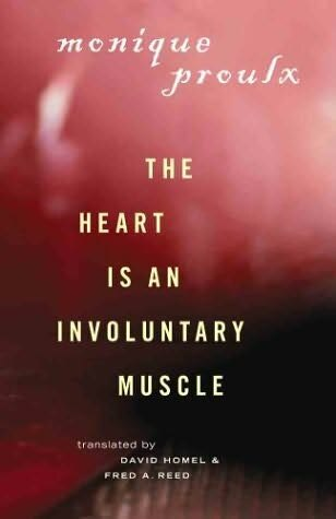 The Heart Is an Involuntary Muscle by Monique Proulx