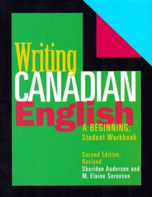 Writing Canadian English: Beginning Student Workbook by Sheridan Anderson