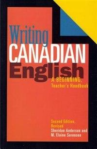 Writing Canadian English: A Beginning, Teacher's Handbook by Sheridan Anderson