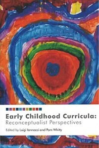 Early Childhood Curricula: Reconceptualist Perspectives by Luigi Iannacci