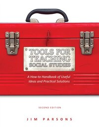 Tools for Teaching Social Studies: A How-to Handbook of Useful Ideas and Practical Solutions