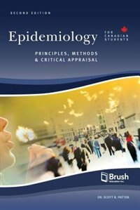 Epidemiology for Canadian Students: Principles, Methods and Critical Appraisal by Scott Patten