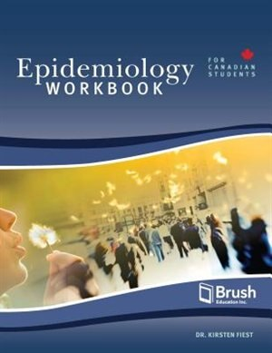 Epidemiology for Canadian Students Workbook by Kirsten Fiest