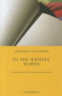 In The Writers' Words: Conversations with Eight Canadian Poets