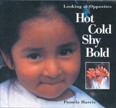 Hot, Cold, Shy, Bold by Pamela Harris