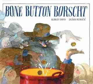 Bone Button Borscht by Aubrey Davis