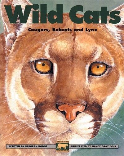 Wild Cats: Cougars, Bobcats and Lynx by Deborah Hodge