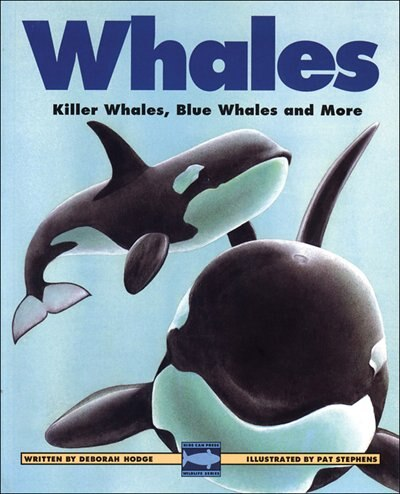 Whales: Killer Whales, Blue Whales And More by Deborah Hodge