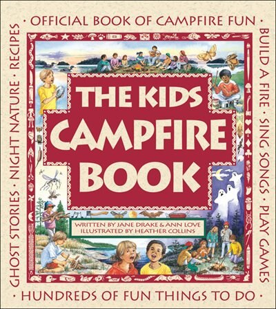 The Kids Campfire Book: Official Book of Campfire Fun by Jane Drake