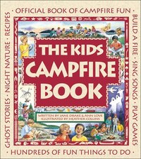 The Kids Campfire Book: Official Book of Campfire Fun