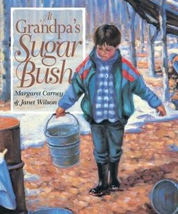 Book At Grandpa's Sugar Bush by Margaret Carney