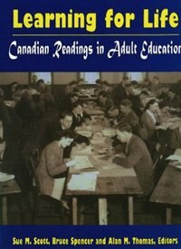Learning for Life: Canadian Readings in Adult Education